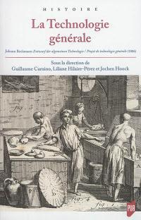 La technologie générale : Johann Beckmann, Entwurf der allgemeinen Technologie = Projet de technologie générale (1806)