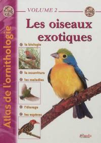 Atlas de l'ornithologie. Volume 2, Les oiseaux exotiques