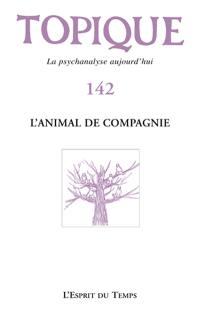 Topique. n° 142, L'animal de compagnie