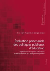 Evaluation partenariale des politiques publiques d'éducation : l'expérience d'un dispositif d'évaluation du fonctionnement de l'enseignement primaire