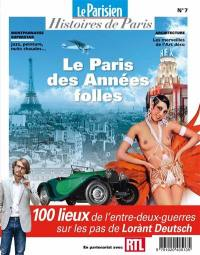 Parisien (Le), hors série : histoires de Paris. n° 7, Le Paris des Années folles