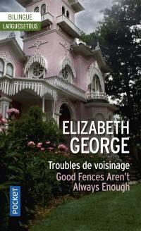 Troubles de voisinage = Good fences aren't always enough