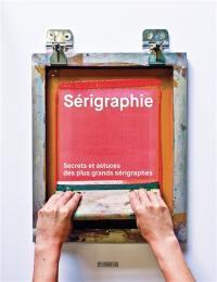 Sérigraphie : secrets et astuces des plus grands sérigraphes