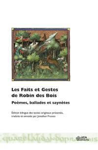 Les faits et gestes de Robin des bois : poèmes, ballades et saynètes