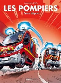 Les pompiers. Volume 16, Feux départ