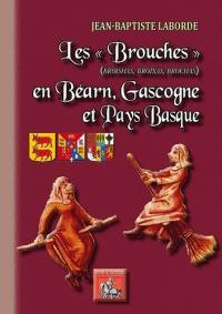 Les brouches en Béarn, Gascogne et Pays basque : broishas, broixas, brochas