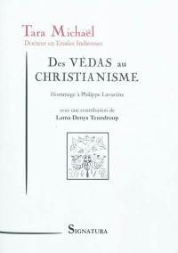 Des Vedas au christianisme : hommage à Philippe Lavastine, 1908-1999