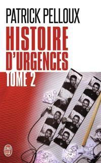 Histoire d'urgences. Volume 2,