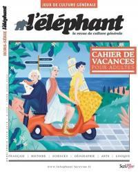 Eléphant (L') : la revue, hors série. n° 5, Cahier de vacances pour adultes : jeux de culture générale