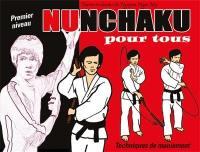 Nunchaku pour tous. Volume 1, Techniques de maniement