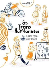 Qui sont les transhumanistes