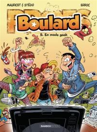 Boulard. Volume 5, En mode geek