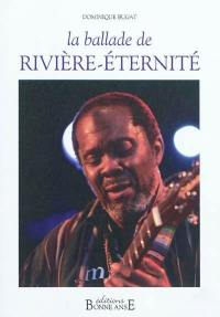 La ballade de Rivière-Eternité