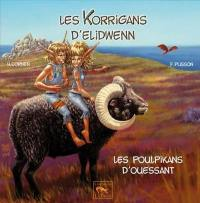Les korrigans d'Elidwenn. Volume 4, Les poulpikans d'Ouessant