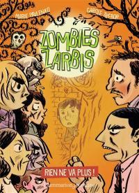 Zombies zarbis. Volume 2, Rien ne va plus !