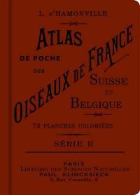 Atlas de poche des oiseaux de France, Suisse et Belgique utiles et nuisibles. Volume 2