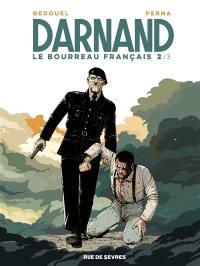 Darnand, le bourreau français. Volume 2, Darnand, le bourreau français