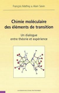 Chimie moléculaire des éléments de transition : un dialogue entre théorie et expérience