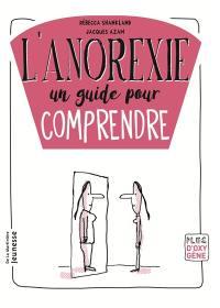 L'anorexie : un guide pour comprendre
