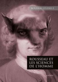 Rousseau studies. n° 5, Rousseau et les sciences de l'homme