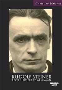 Rudolf Steiner : entre Lucifer et Arhiman