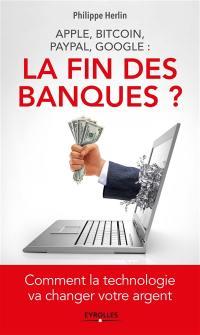 La fin des banques ?