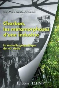 Charbon, les métamorphoses d'une industrie