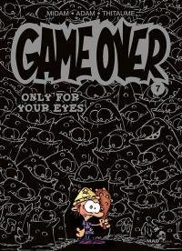 Game over. Volume 7, Only for your eyes