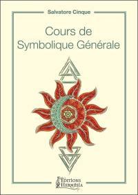 Cours de symbolique générale ou La dialectique du un et du zéro