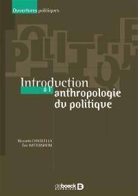 Introduction à l'anthropologie du politique