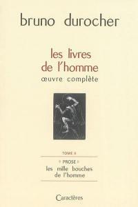 Les livres de l'homme. Volume 2, Prose