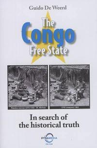 The Congo free state : in search of the historical truth