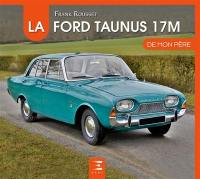 La Ford Taunus 17M de mon père