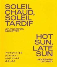 Soleil chaud, soleil tardif