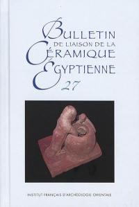 Bulletin de la liaison de la céramique égyptienne. n° 27