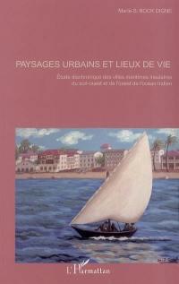 Paysages urbains et lieux de vie : étude diachronique des villes maritimes insulaires du sud-ouest et de l'ouest de l'océan Indien