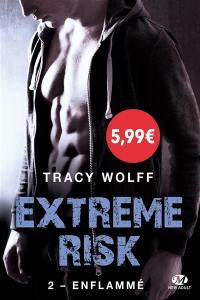 Extreme risk. Volume 2, Enflammé