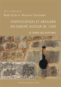 Fortification et artillerie en Europe autour de 1500