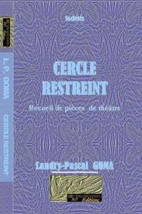 Cercle Restreint  : recueil de pièces de théâtre