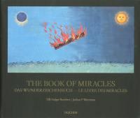 The book of miracles = Das Wunderzeichenbuch = Le livre des miracles