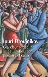 Grandeur et déclin de Lily Bourbon, poétesse et catin