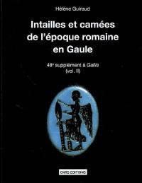 Intailles et camées de l'époque romaine en Gaule, territoire français. Volume 2, Intailles et camées de l'époque romaine en Gaule, territoire français