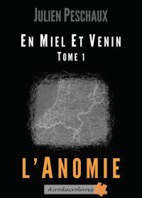 En miel et venin, L'anomie, Vol. 1