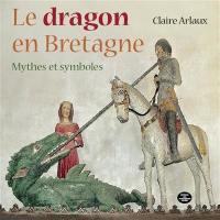 Le dragon en Bretagne : mythes et symboles