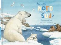 Au pôle Nord ou au pôle Sud ?