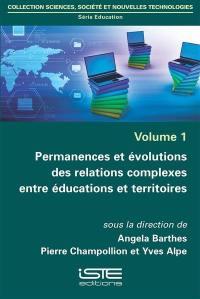 Permanences et évolutions des relations complexes entre éducations et territoires