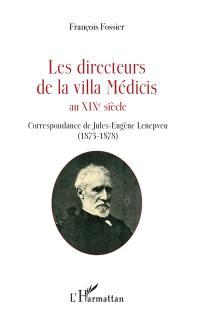Les directeurs de la villa Médicis au XIXe siècle, Correspondance de Jules-Eugène Lenepveu (1873-1878)