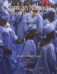 Kankan Nabaya : ville de l'hospitalité : Guinée