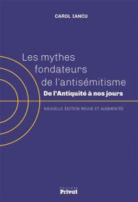 Les mythes fondateurs de l'antisémitisme : de l'Antiquité à nos jours
