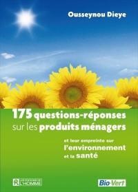 175 questions-réponses sur les produits ménagers et leur empreinte sur l'environnement